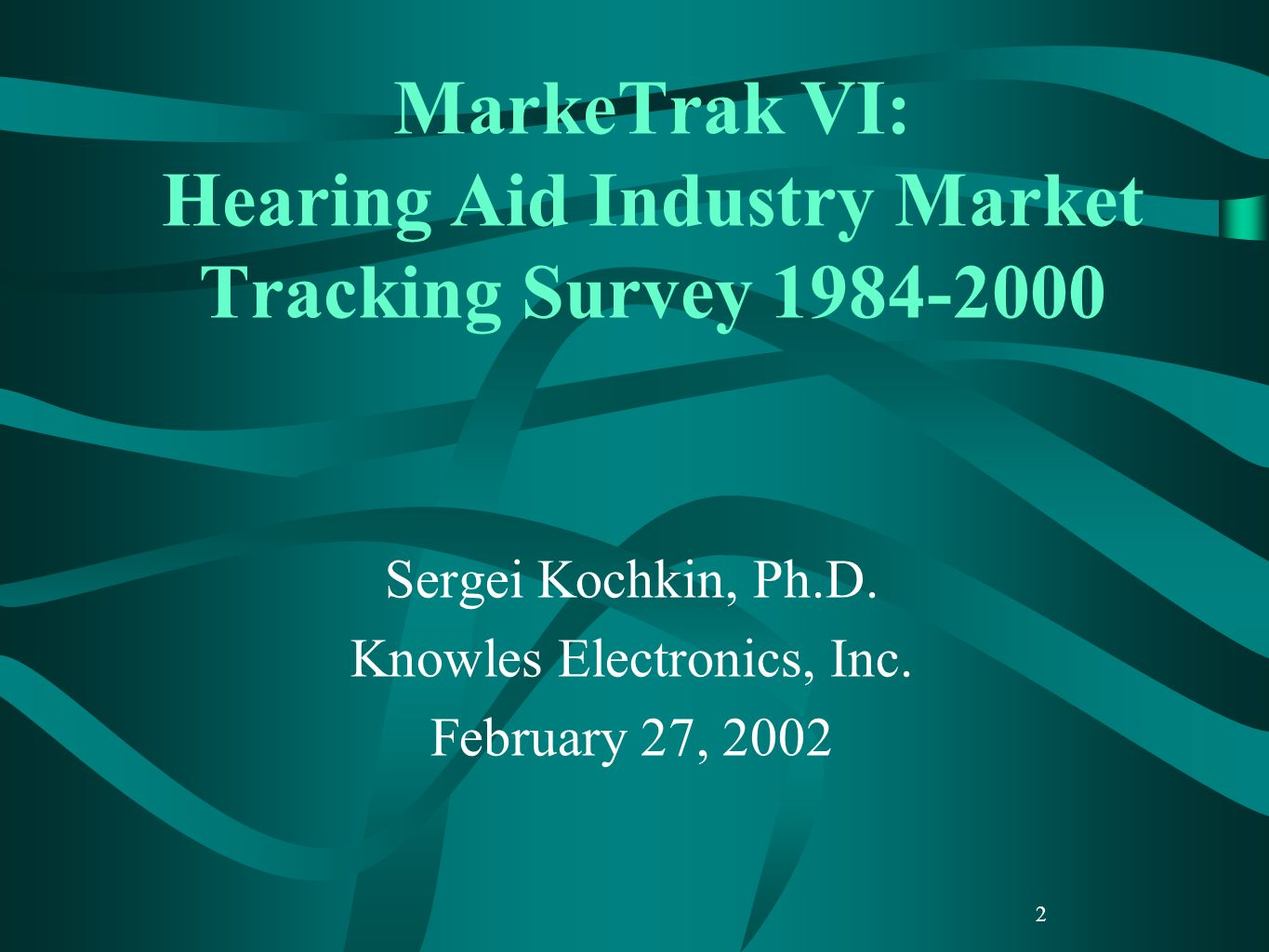 MarkeTrak VI: Hearing Aid Industry Market Tracking Survey