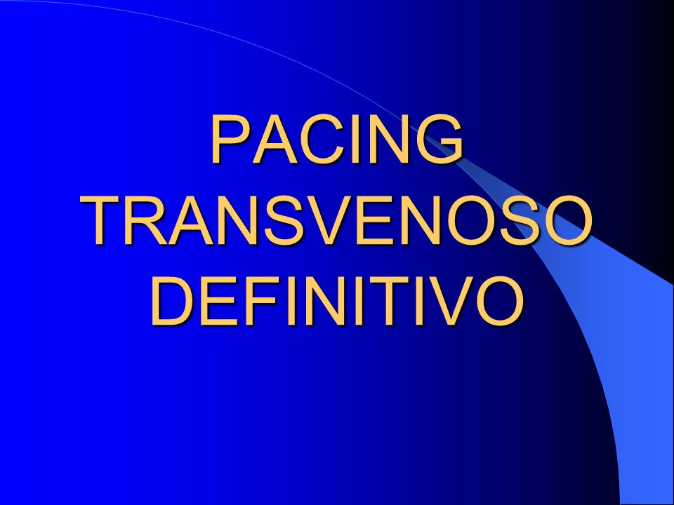 PACING TRANSVENOSO DEFINITIVO