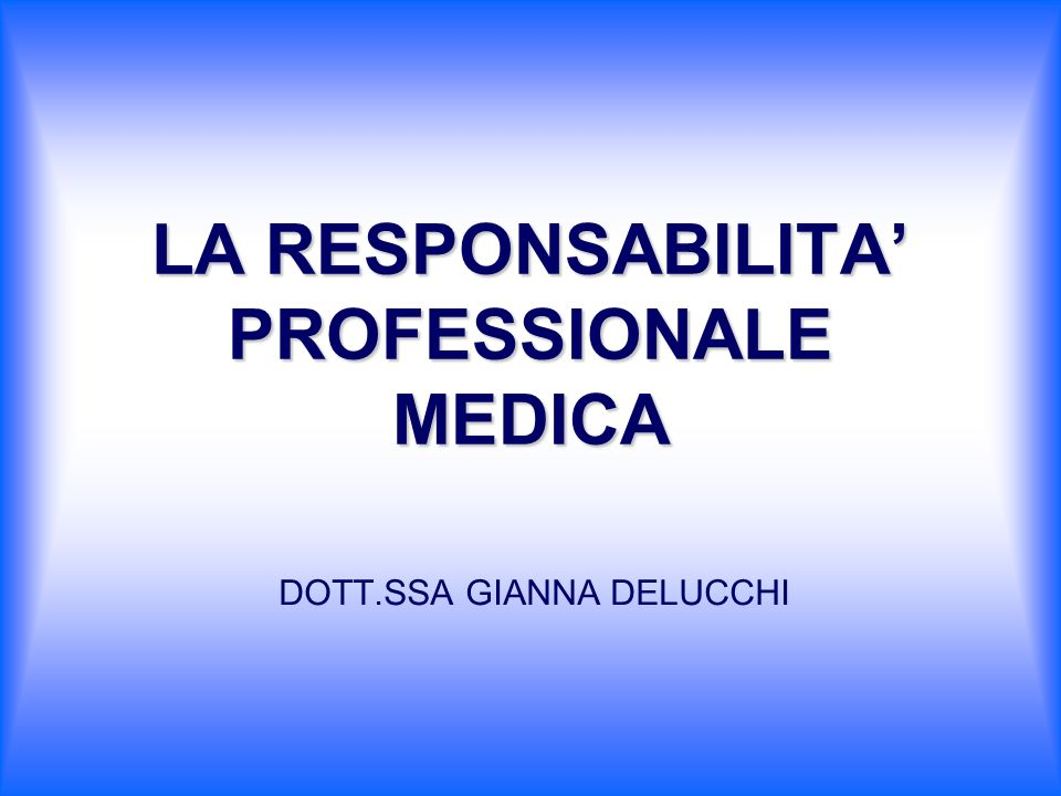 LA RESPONSABILITA' PROFESSIONALE MEDICA