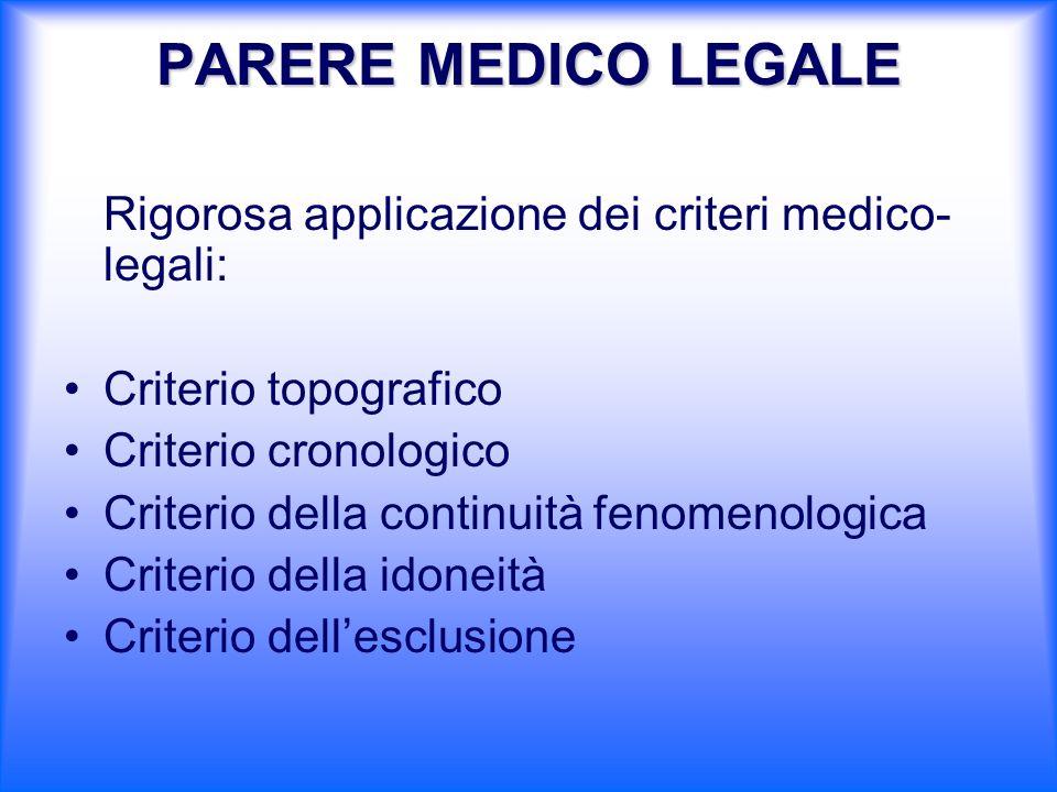 PARERE MEDICO LEGALE Rigorosa applicazione dei criteri medico-legali: