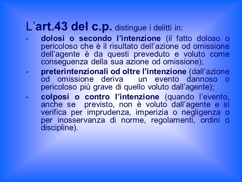 L'art.43 del c.p. distingue i delitti in: