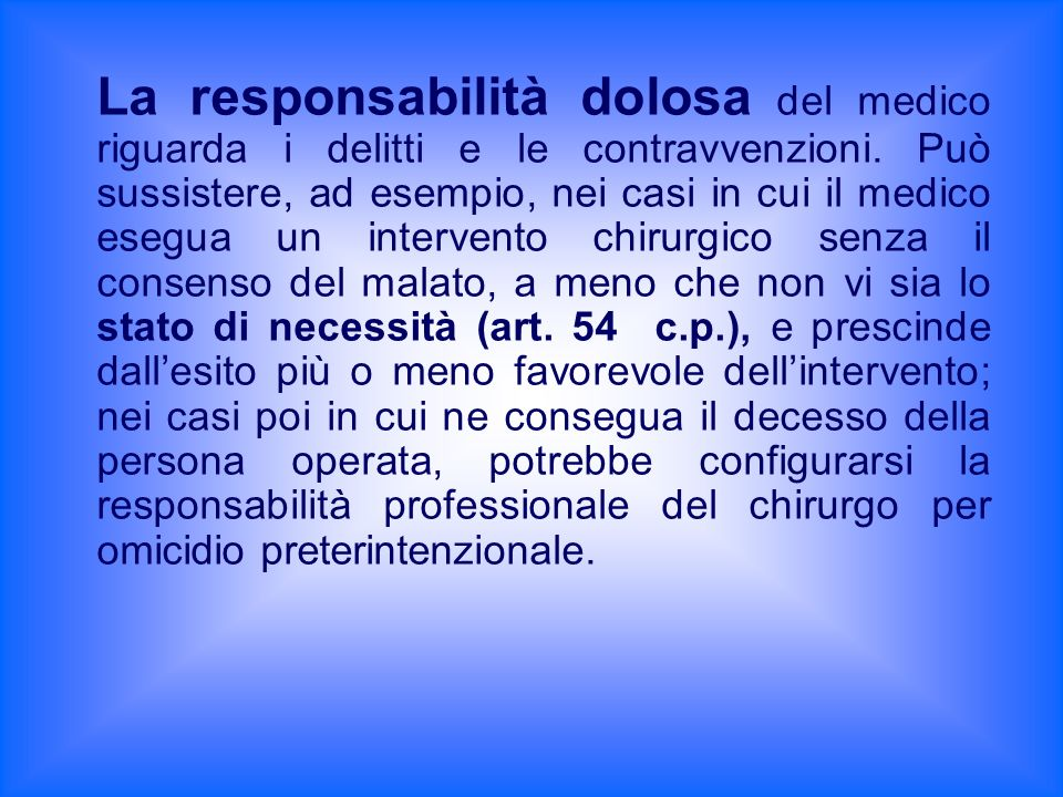 La responsabilità dolosa del medico riguarda i delitti e le contravvenzioni.