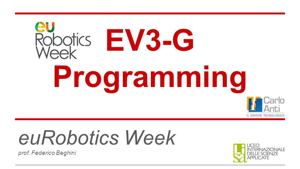 EV3-G Programming euRobotics Week prof. Federico Beghini