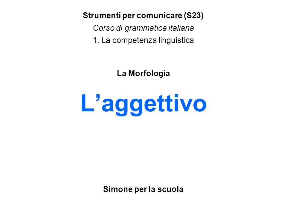Strumenti per comunicare (S23) Corso di grammatica italiana 1
