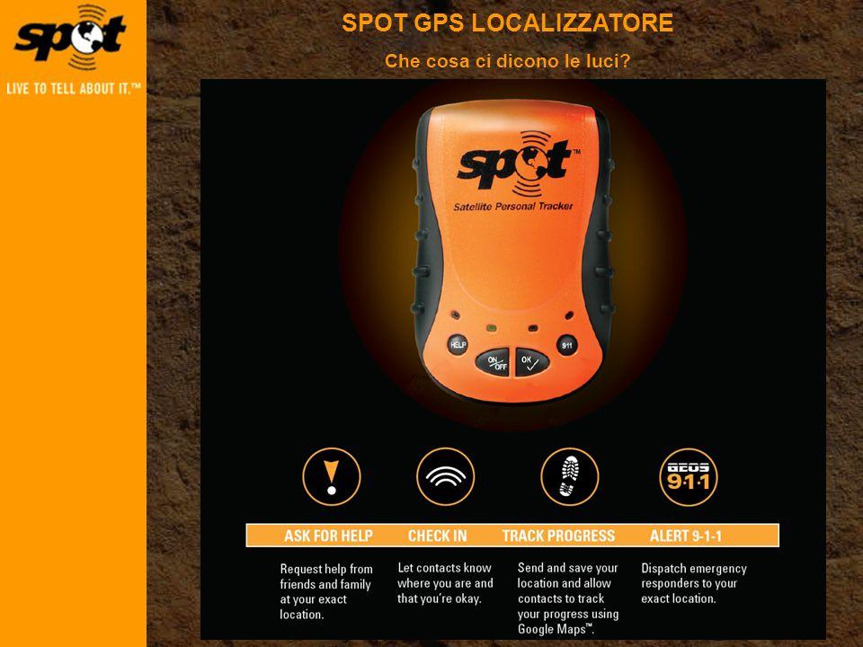 SPOT GPS LOCALIZZATORE Che cosa ci dicono le luci