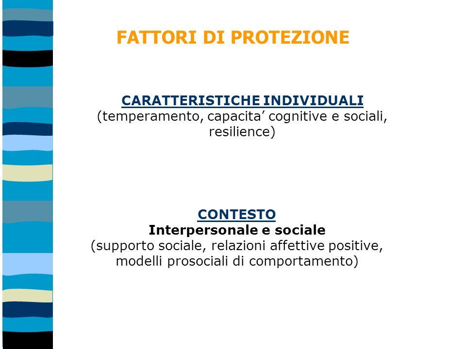CARATTERISTICHE INDIVIDUALI Interpersonale e sociale