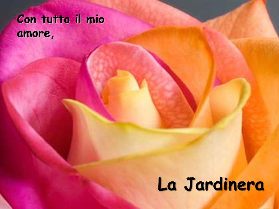 Con tutto il mio amore, La Jardinera