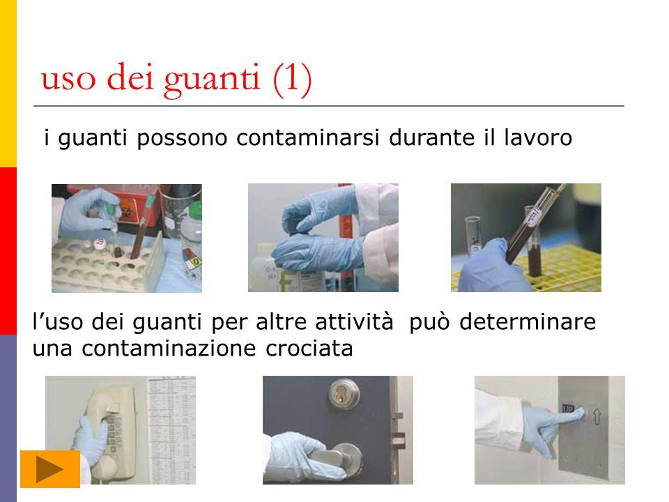 uso dei guanti (1) i guanti possono contaminarsi durante il lavoro