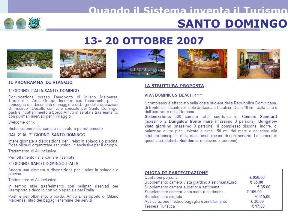 SANTO DOMINGO Quando il Sistema inventa il Turismo 13- 20 OTTOBRE 2007