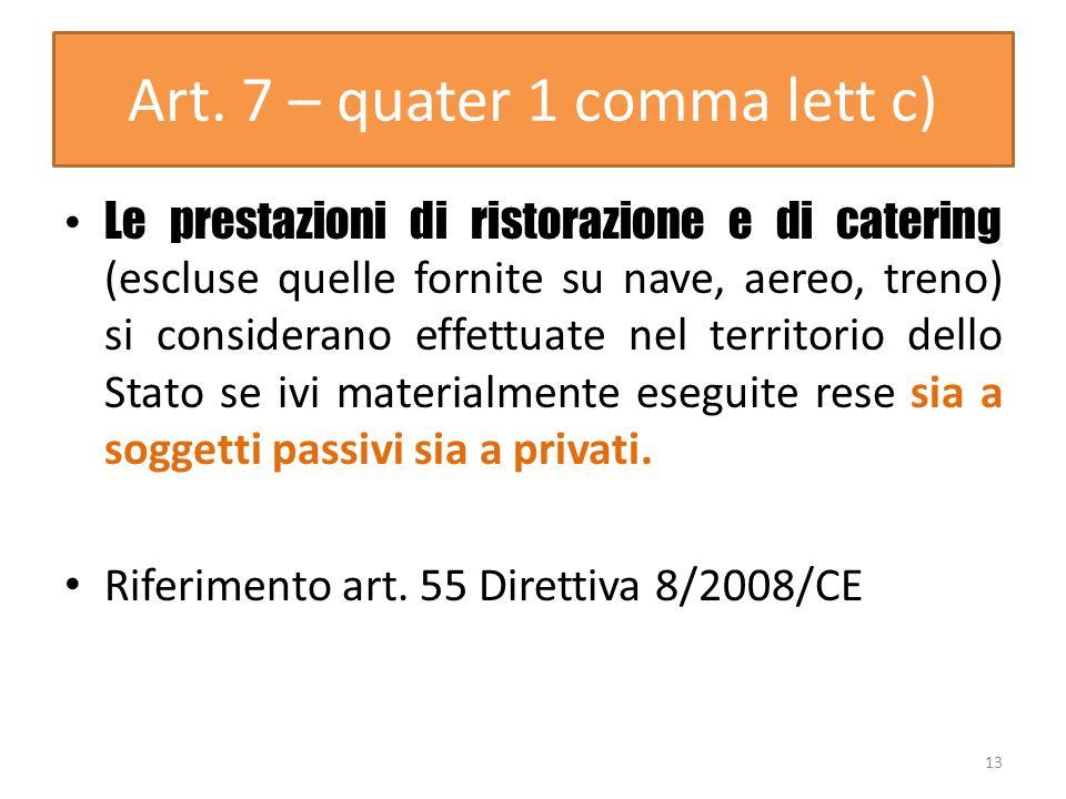 Art. 7 – quater 1 comma lett c)