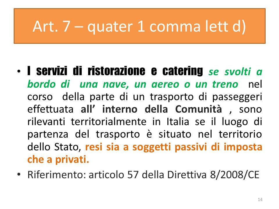 Art. 7 – quater 1 comma lett d)