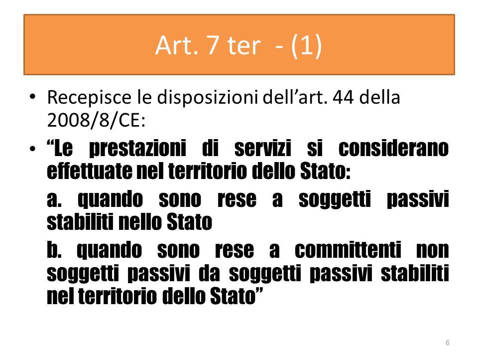 Art. 7 ter - (1) Recepisce le disposizioni dell'art. 44 della 2008/8/CE: