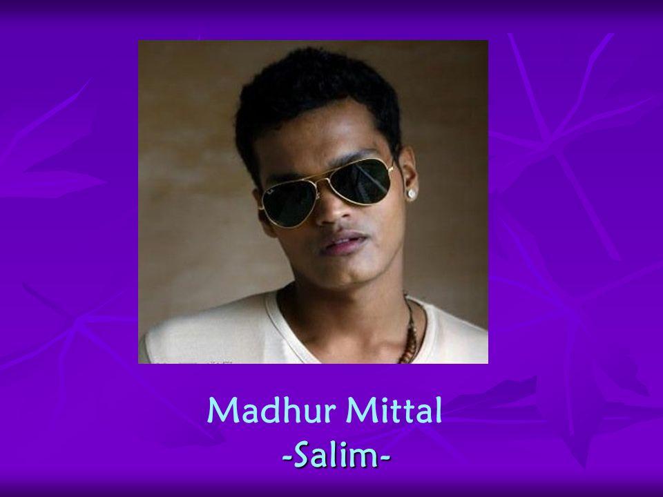 Madhur Mittal -Salim-