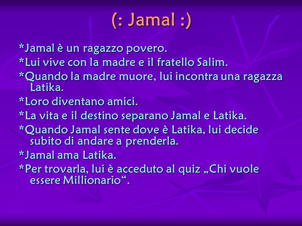 (: Jamal :) *Jamal è un ragazzo povero.