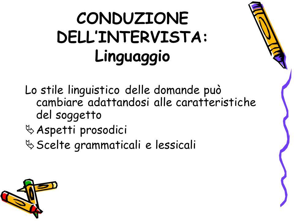CONDUZIONE DELL'INTERVISTA: Linguaggio