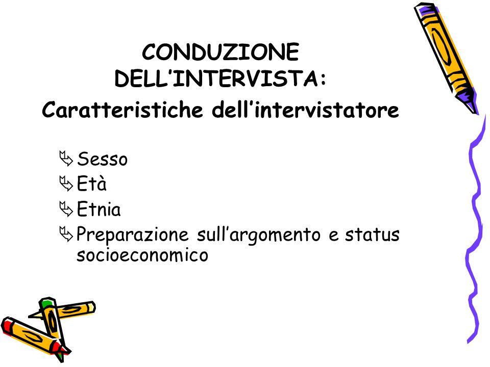 CONDUZIONE DELL'INTERVISTA: Caratteristiche dell'intervistatore