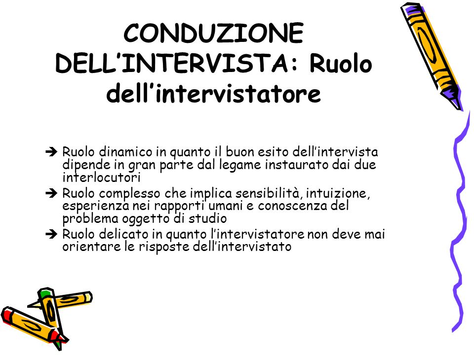 CONDUZIONE DELL'INTERVISTA: Ruolo dell'intervistatore