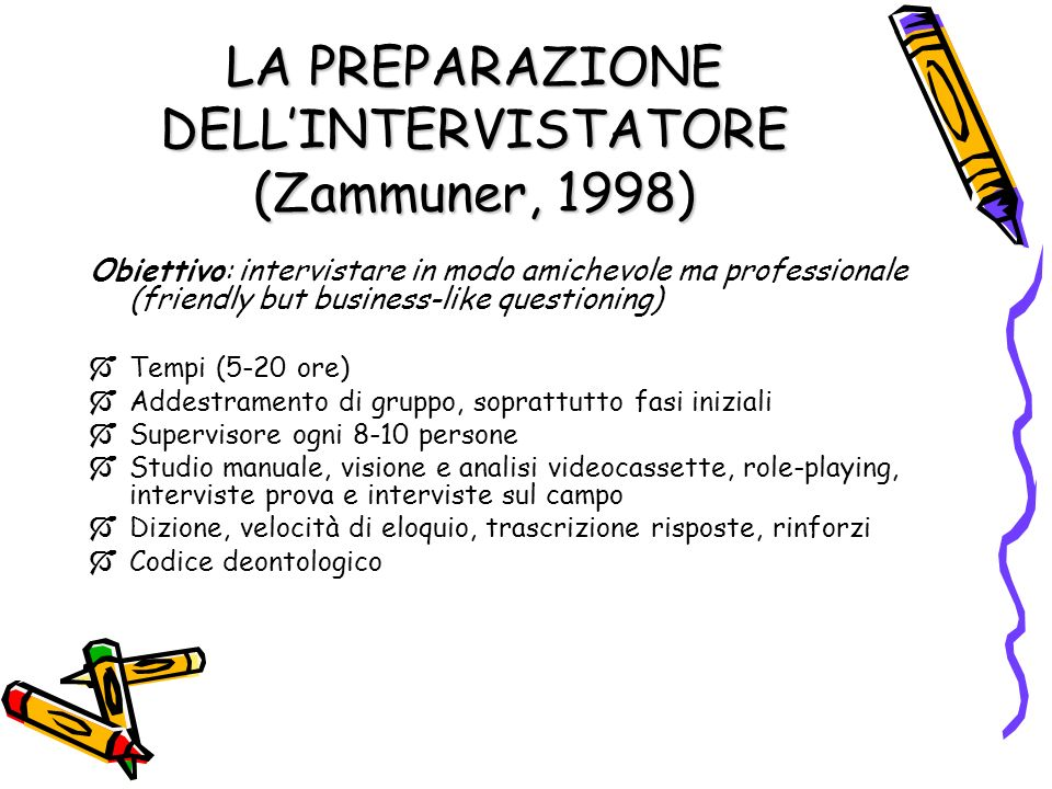 LA PREPARAZIONE DELL'INTERVISTATORE (Zammuner, 1998)