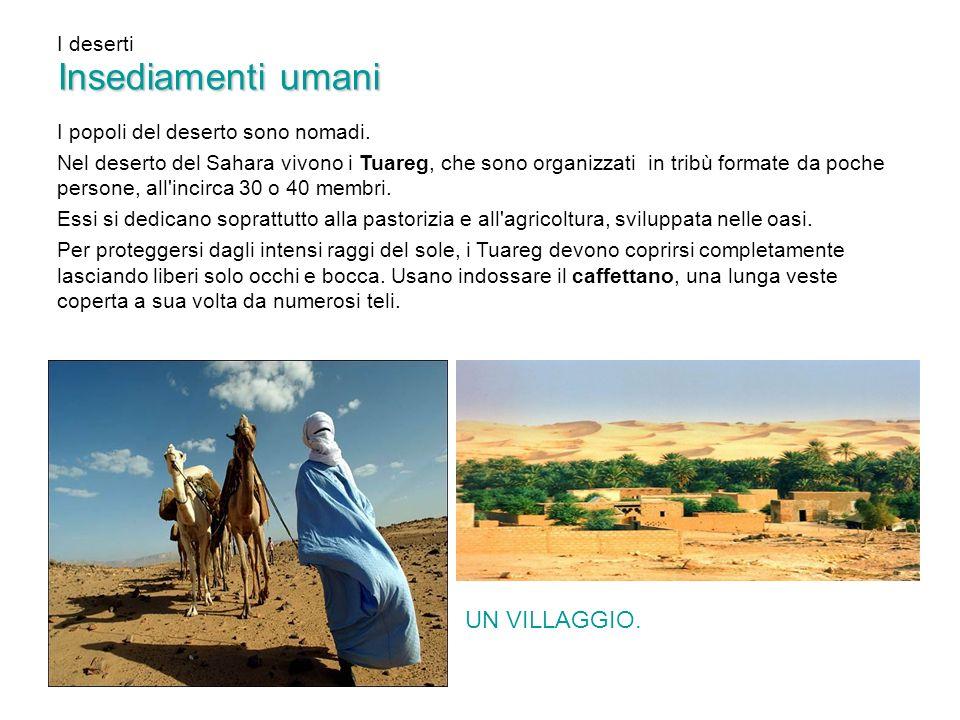 Insediamenti umani UN VILLAGGIO. I deserti