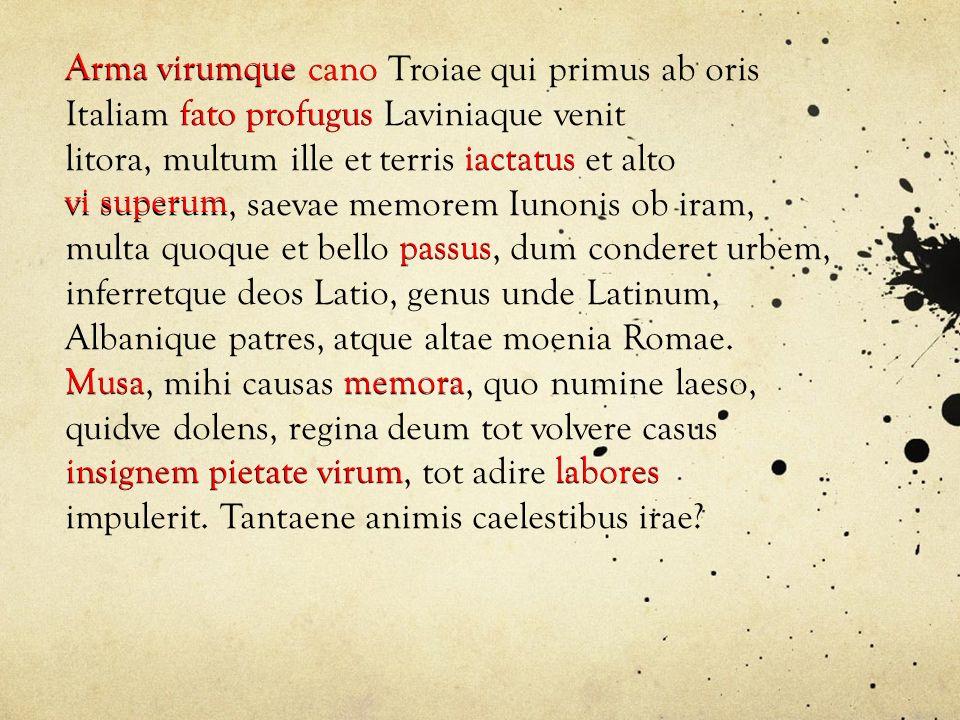 Arma virumque Arma virumque cano Troiae qui primus ab oris. Italiam fato profugus Laviniaque venit.