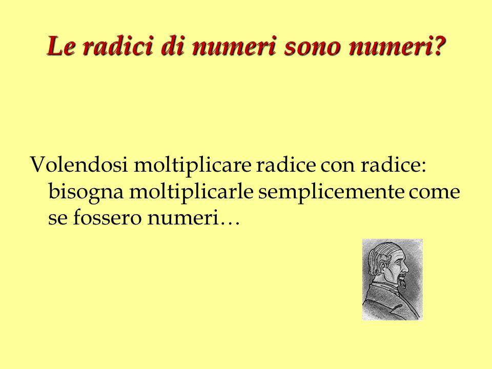 Le radici di numeri sono numeri