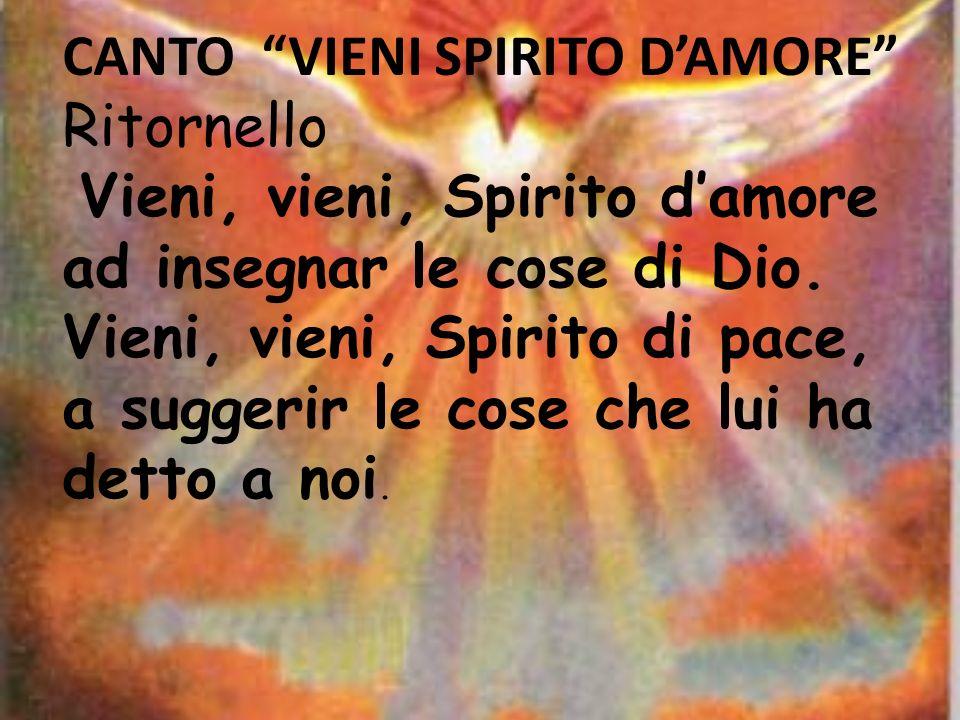 CANTO VIENI SPIRITO D'AMORE