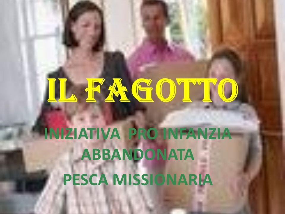 INIZIATIVA PRO INFANZIA ABBANDONATA PESCA MISSIONARIA