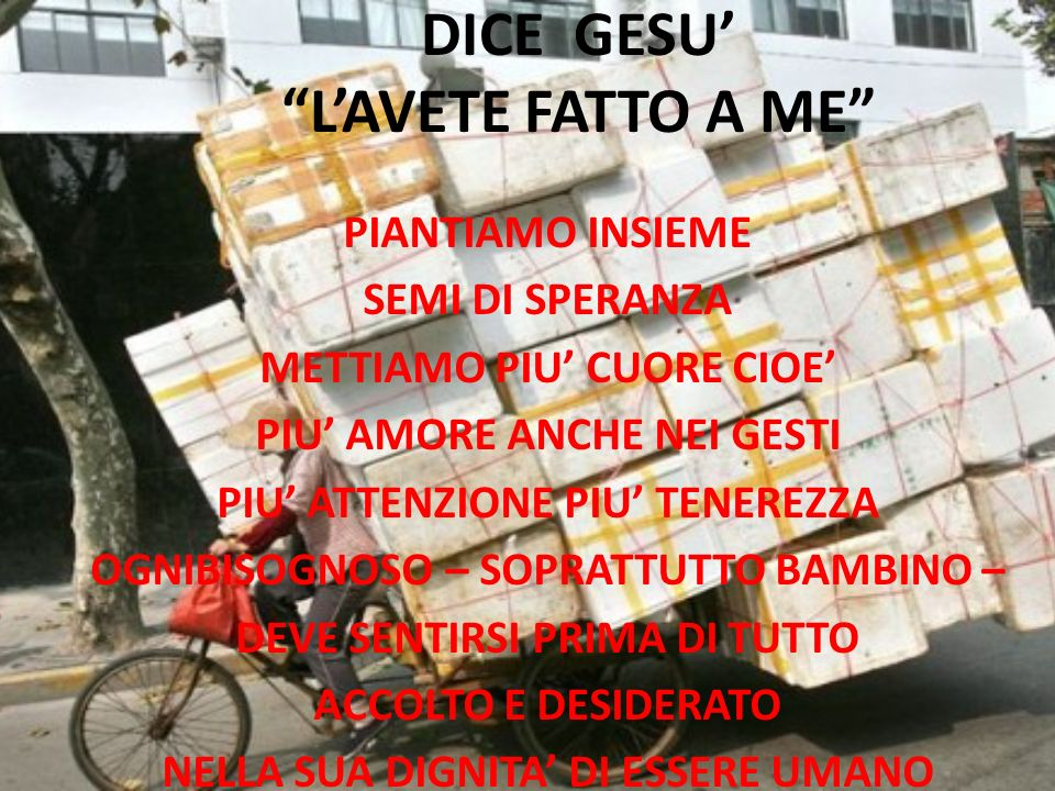 DICE GESU' L'AVETE FATTO A ME