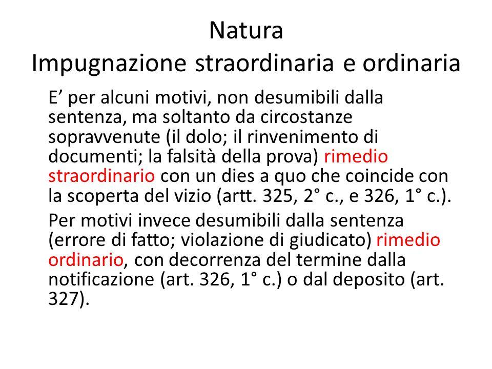 Natura Impugnazione straordinaria e ordinaria