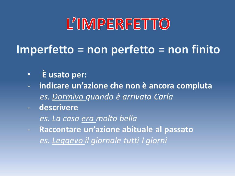Imperfetto = non perfetto = non finito