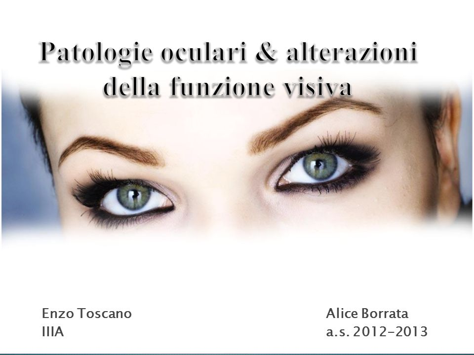 Patologie oculari & alterazioni della funzione visiva
