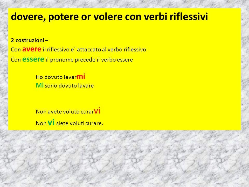 dovere, potere or volere con verbi riflessivi