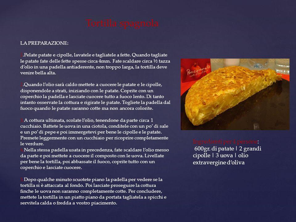 Tortilla spagnola Ingredienti per 4 persone: