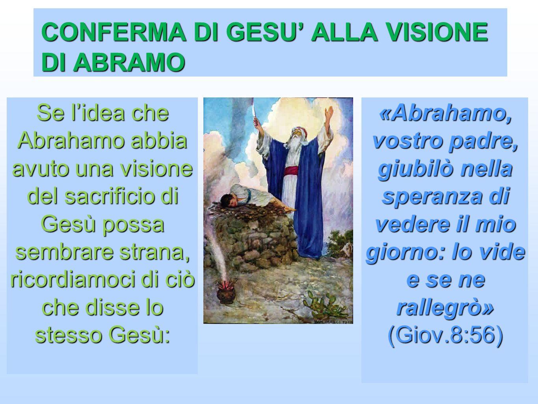 CONFERMA DI GESU' ALLA VISIONE DI ABRAMO