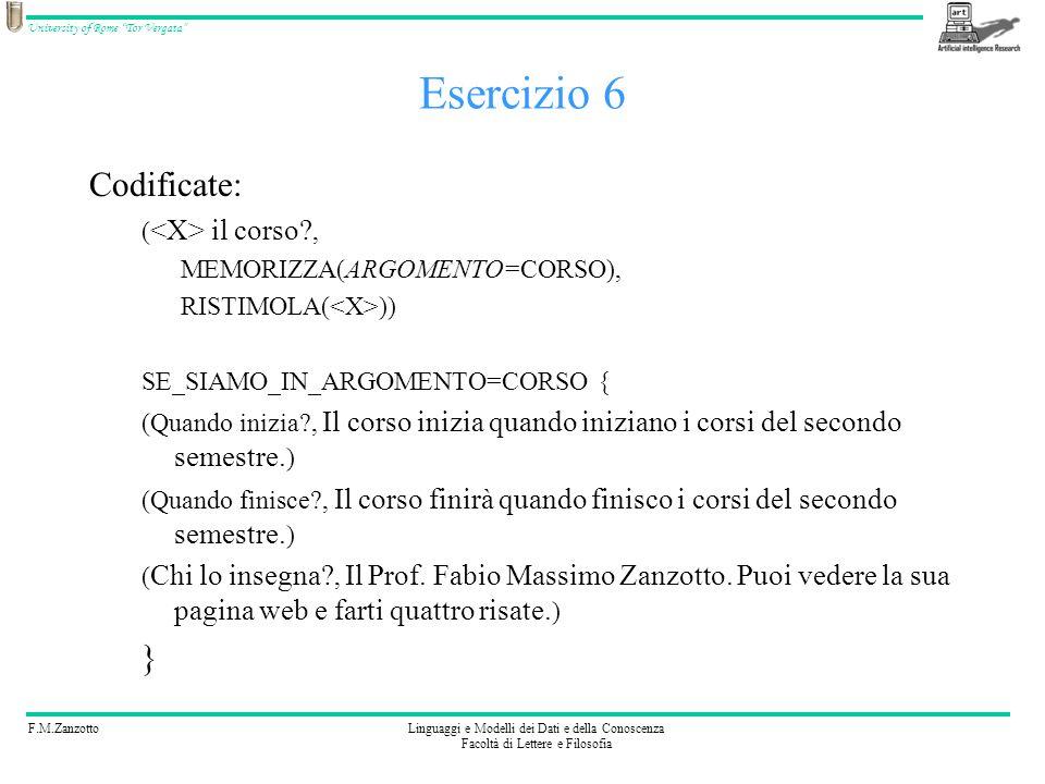 Esercizio 6 Codificate: } (<X> il corso ,
