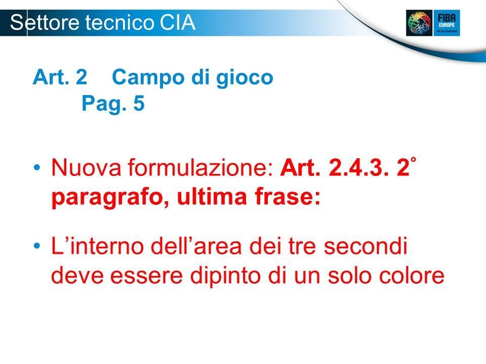 Nuova formulazione: Art. 2.4.3. 2° paragrafo, ultima frase: