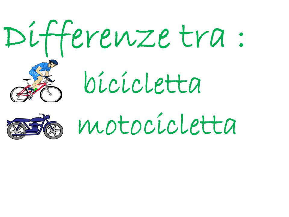 Differenze tra : bicicletta motocicletta