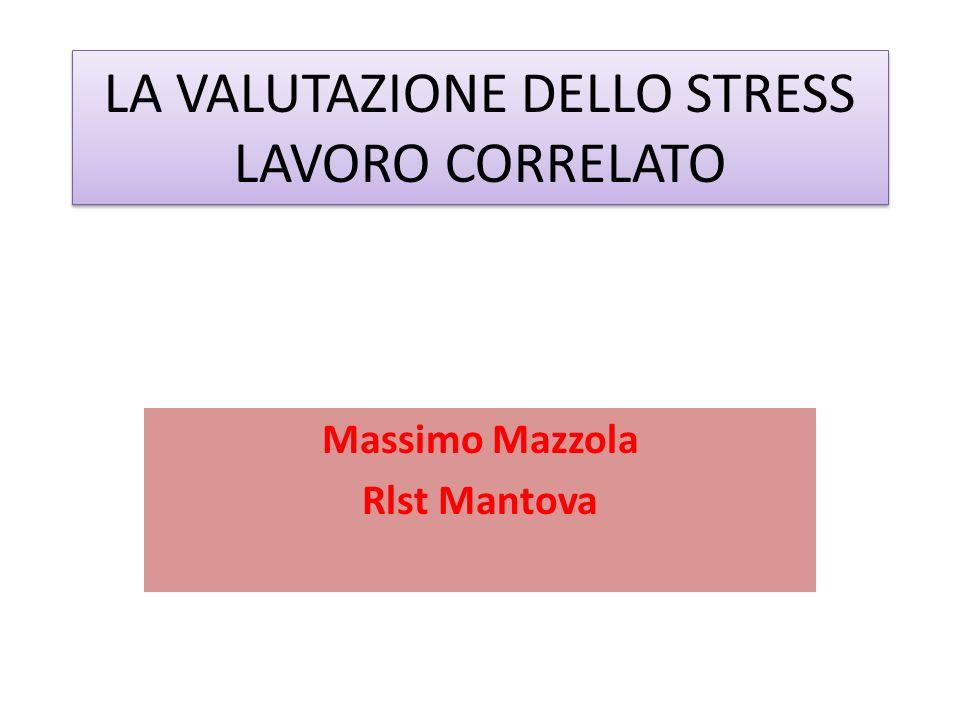 LA VALUTAZIONE DELLO STRESS LAVORO CORRELATO