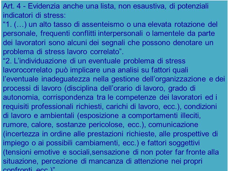 Art. 4 - Evidenzia anche una lista, non esaustiva, di potenziali indicatori di stress: