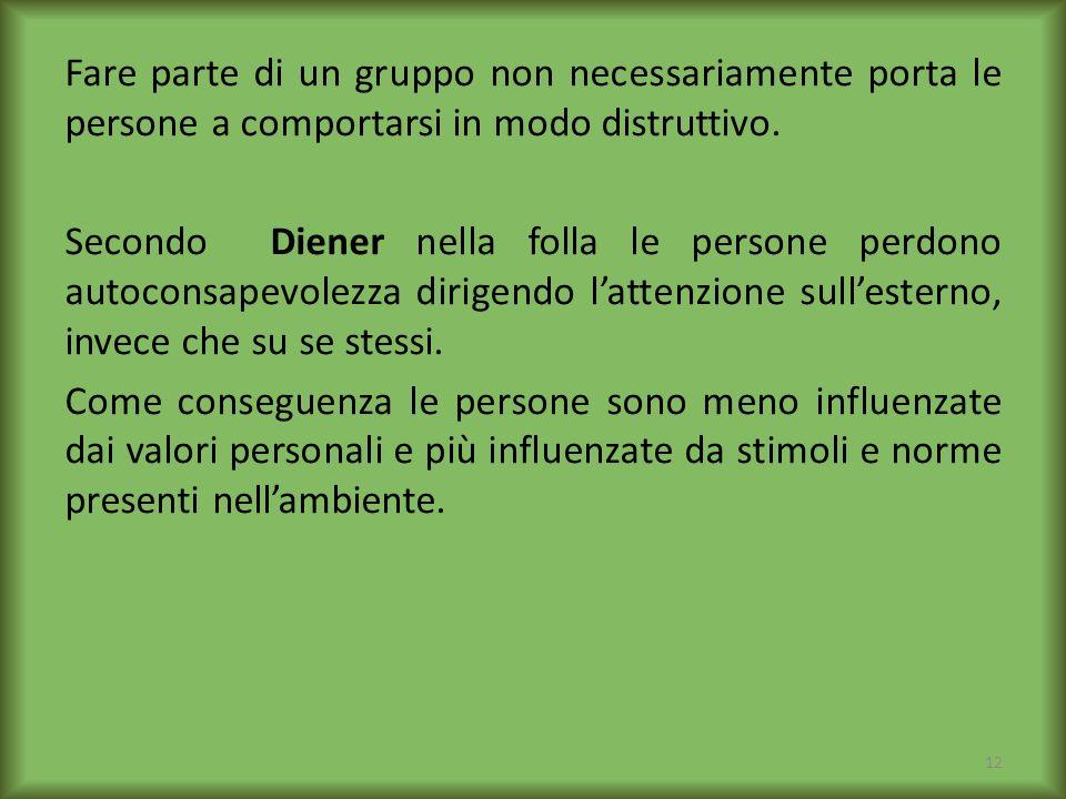 Fare parte di un gruppo non necessariamente porta le persone a comportarsi in modo distruttivo.