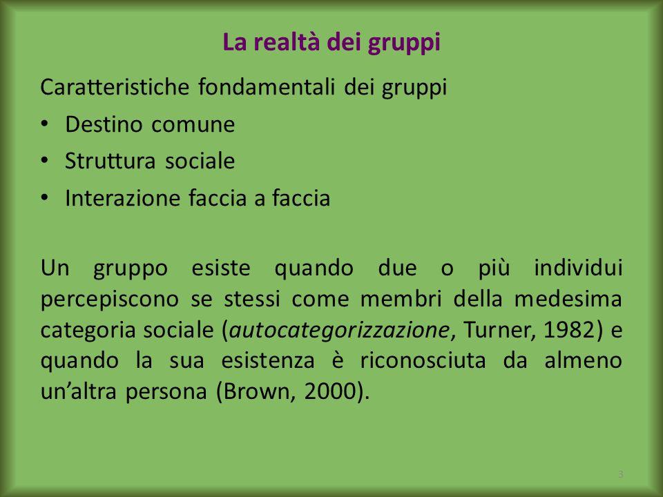 La realtà dei gruppi Caratteristiche fondamentali dei gruppi