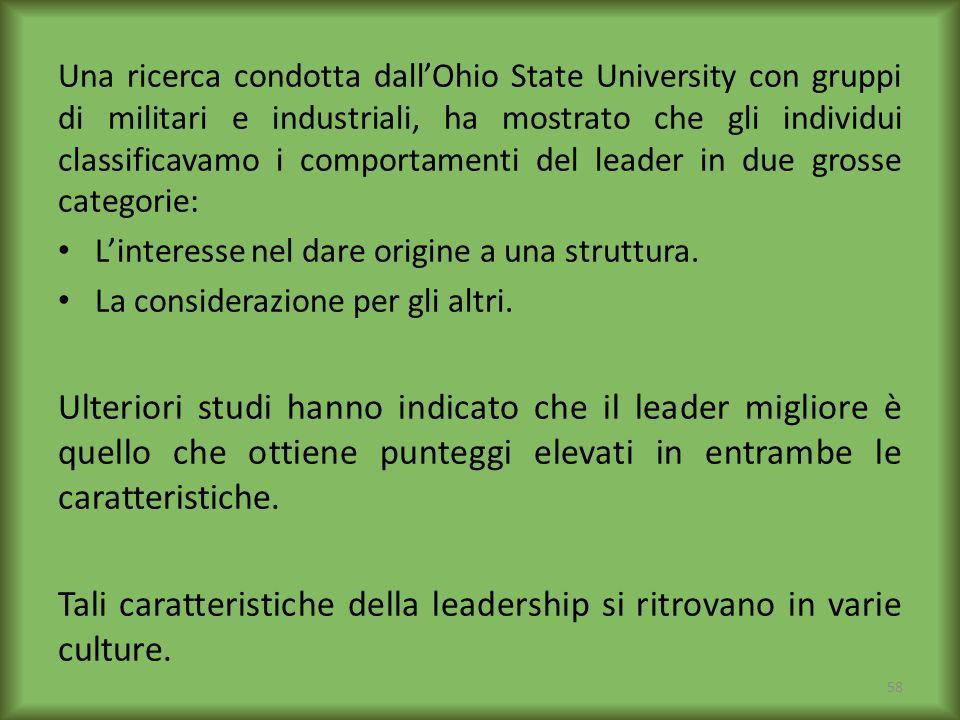 Tali caratteristiche della leadership si ritrovano in varie culture.