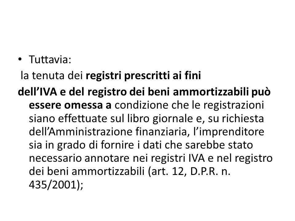 Tuttavia: la tenuta dei registri prescritti ai fini.