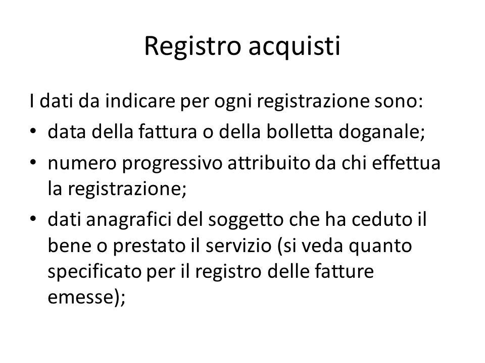 Registro acquisti I dati da indicare per ogni registrazione sono: