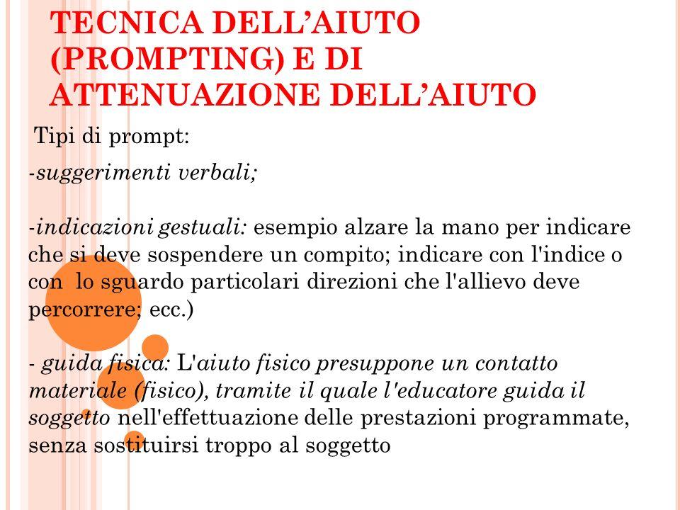 TECNICA DELL'AIUTO (PROMPTING) E DI ATTENUAZIONE DELL'AIUTO