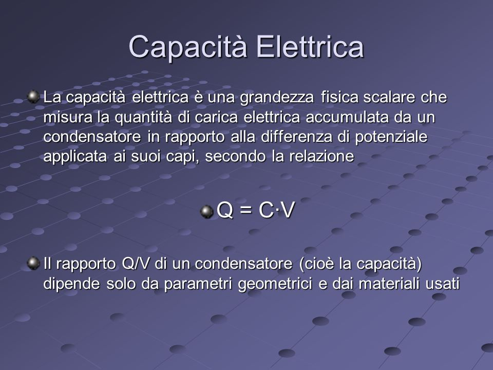 Capacità Elettrica Q = C∙V