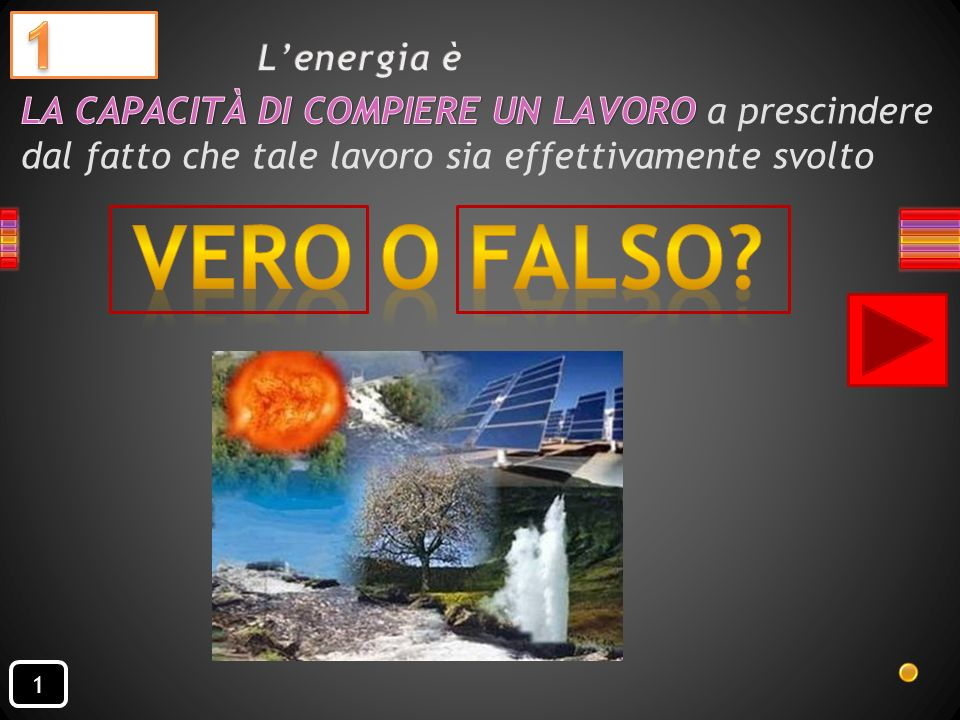 VERO o FALSO L'energia è