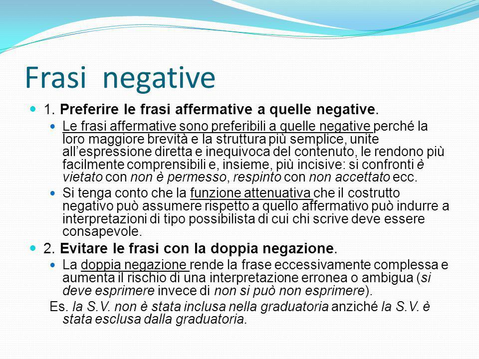 Frasi negative 1. Preferire le frasi affermative a quelle negative.