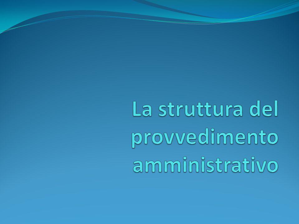La struttura del provvedimento amministrativo