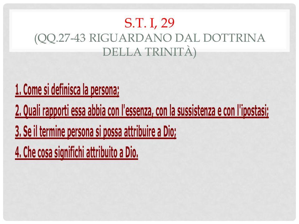 S.T. I, 29 (qq.27-43 riguardano dal dottrina della Trinità)